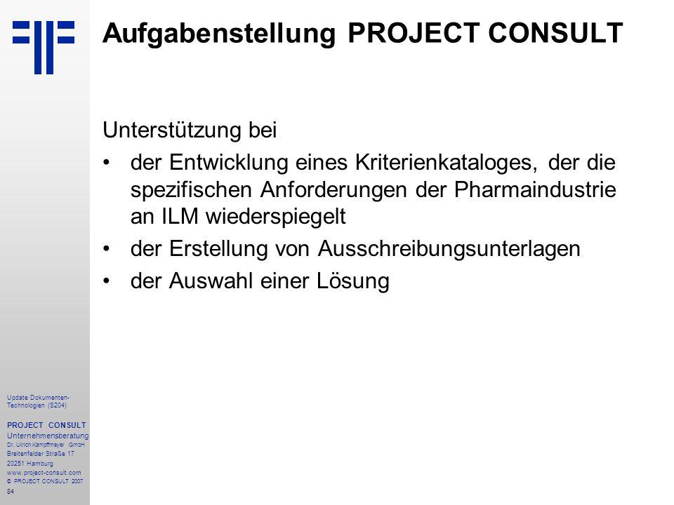 84 Update Dokumenten- Technologien (S204) PROJECT CONSULT Unternehmensberatung Dr. Ulrich Kampffmeyer GmbH Breitenfelder Straße 17 20251 Hamburg www.p