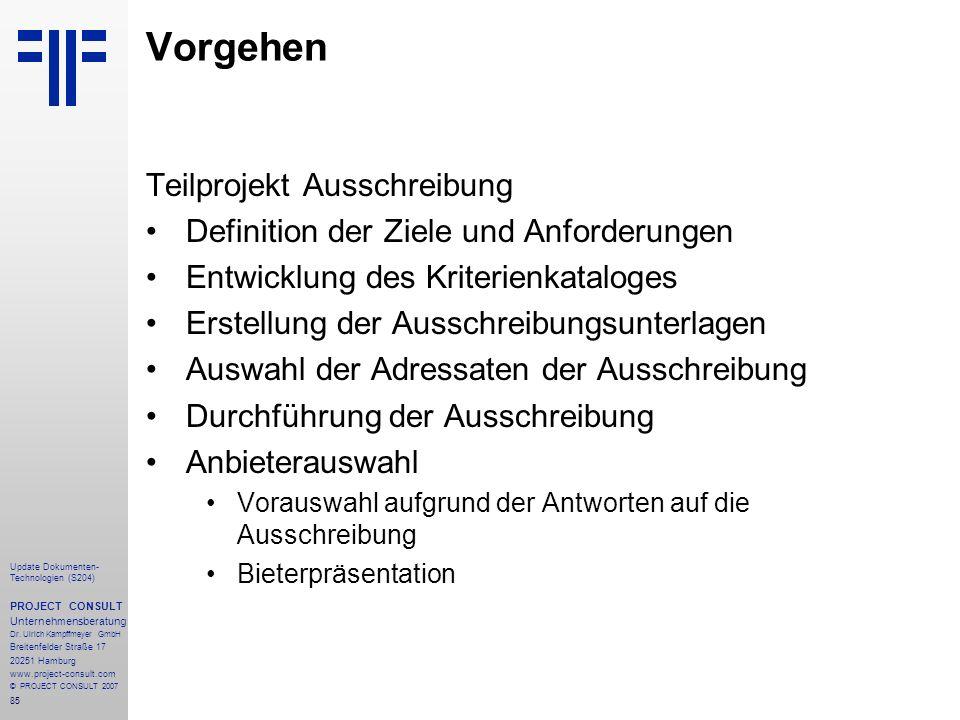85 Update Dokumenten- Technologien (S204) PROJECT CONSULT Unternehmensberatung Dr. Ulrich Kampffmeyer GmbH Breitenfelder Straße 17 20251 Hamburg www.p
