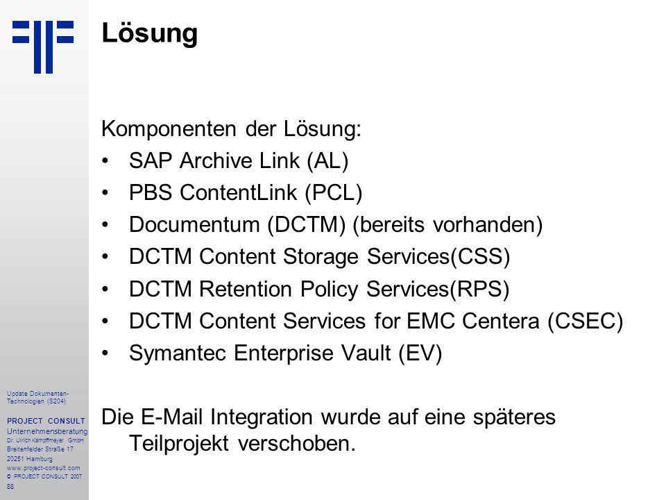 88 Update Dokumenten- Technologien (S204) PROJECT CONSULT Unternehmensberatung Dr.