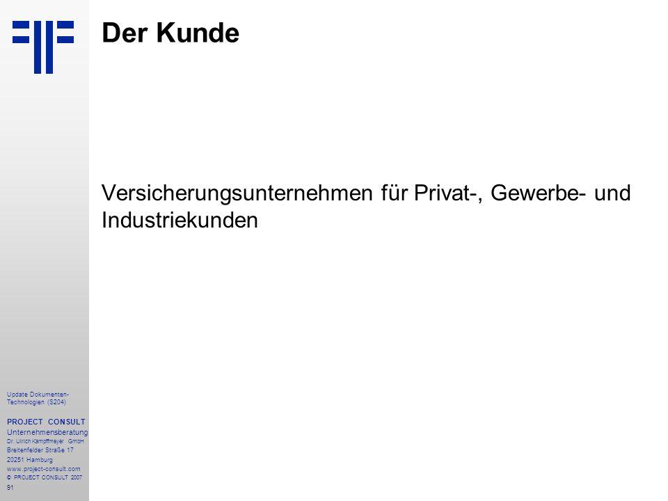 91 Update Dokumenten- Technologien (S204) PROJECT CONSULT Unternehmensberatung Dr. Ulrich Kampffmeyer GmbH Breitenfelder Straße 17 20251 Hamburg www.p