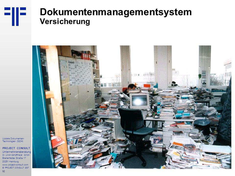 92 Update Dokumenten- Technologien (S204) PROJECT CONSULT Unternehmensberatung Dr. Ulrich Kampffmeyer GmbH Breitenfelder Straße 17 20251 Hamburg www.p