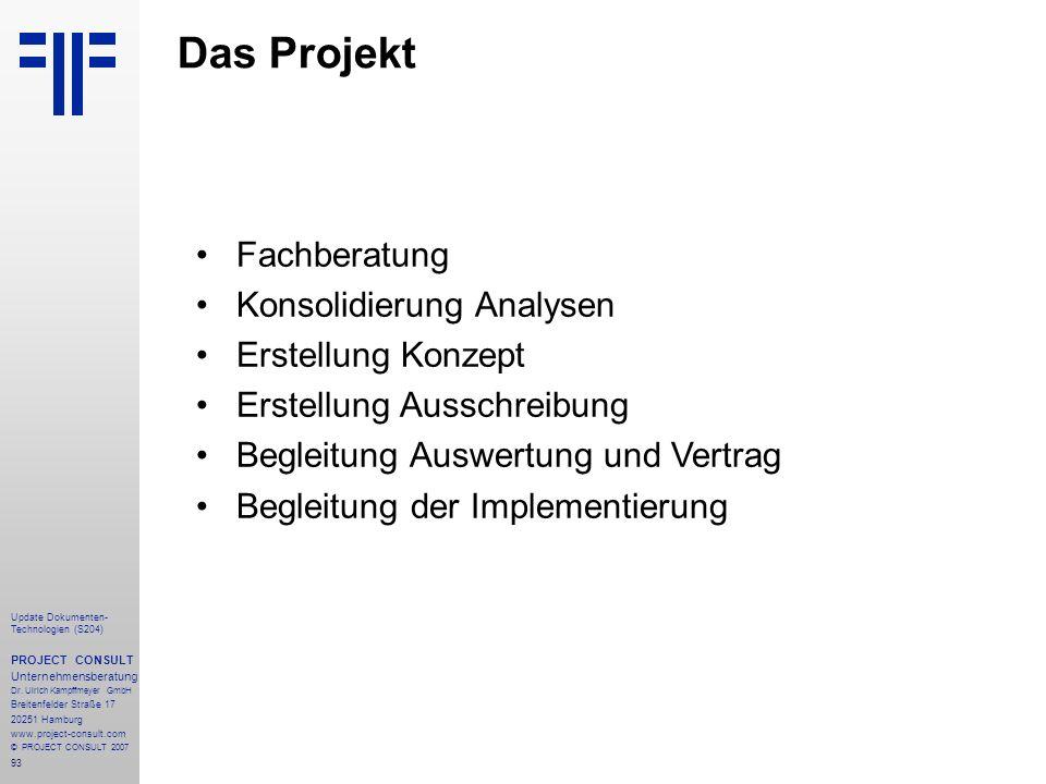 93 Update Dokumenten- Technologien (S204) PROJECT CONSULT Unternehmensberatung Dr. Ulrich Kampffmeyer GmbH Breitenfelder Straße 17 20251 Hamburg www.p