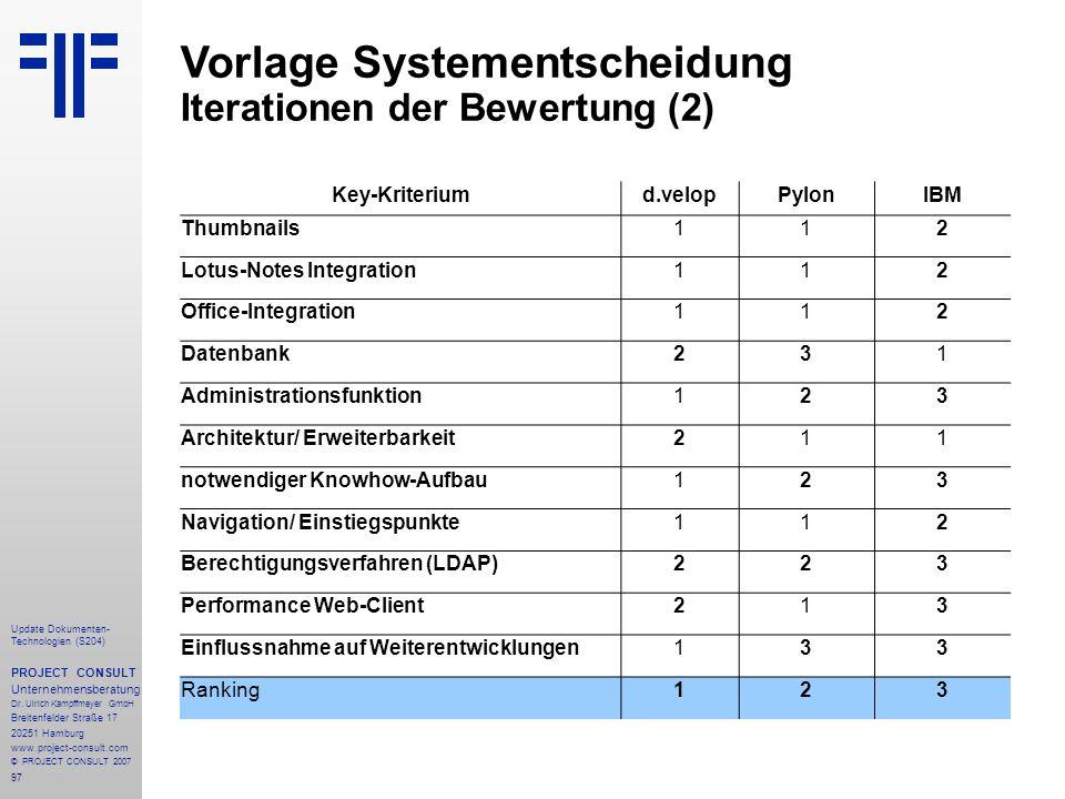 97 Update Dokumenten- Technologien (S204) PROJECT CONSULT Unternehmensberatung Dr. Ulrich Kampffmeyer GmbH Breitenfelder Straße 17 20251 Hamburg www.p