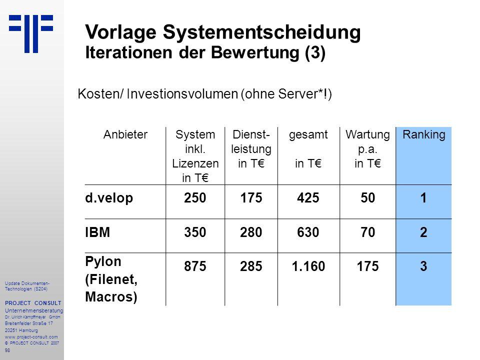 98 Update Dokumenten- Technologien (S204) PROJECT CONSULT Unternehmensberatung Dr. Ulrich Kampffmeyer GmbH Breitenfelder Straße 17 20251 Hamburg www.p