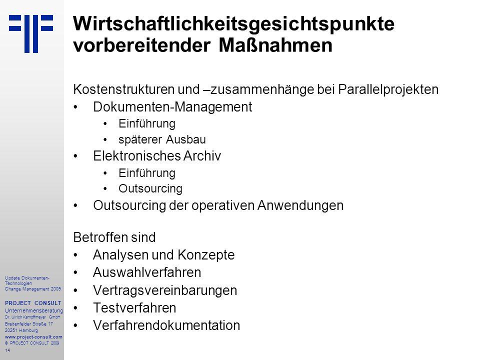 14 Update Dokumenten- Technologien Change Management 2009 PROJECT CONSULT Unternehmensberatung Dr. Ulrich Kampffmeyer GmbH Breitenfelder Straße 17 202