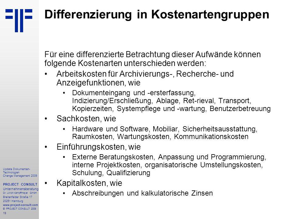 19 Update Dokumenten- Technologien Change Management 2009 PROJECT CONSULT Unternehmensberatung Dr. Ulrich Kampffmeyer GmbH Breitenfelder Straße 17 202