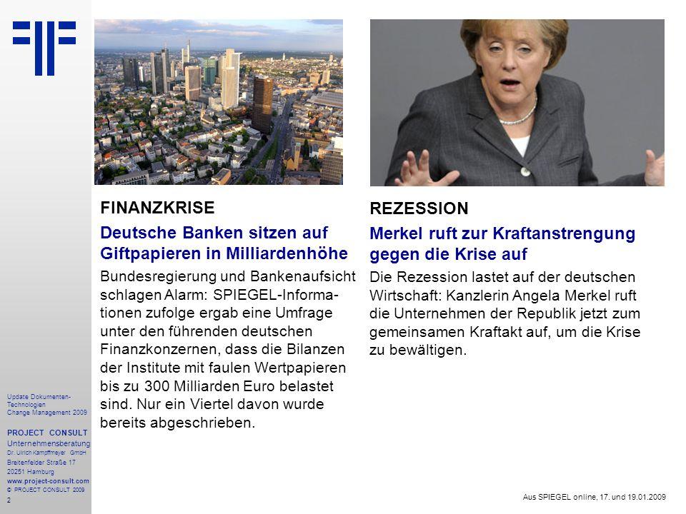 2 Update Dokumenten- Technologien Change Management 2009 PROJECT CONSULT Unternehmensberatung Dr. Ulrich Kampffmeyer GmbH Breitenfelder Straße 17 2025
