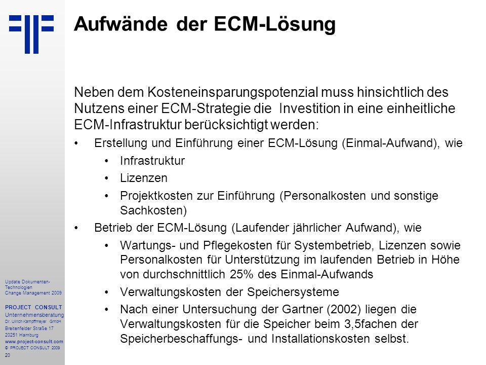 20 Update Dokumenten- Technologien Change Management 2009 PROJECT CONSULT Unternehmensberatung Dr. Ulrich Kampffmeyer GmbH Breitenfelder Straße 17 202