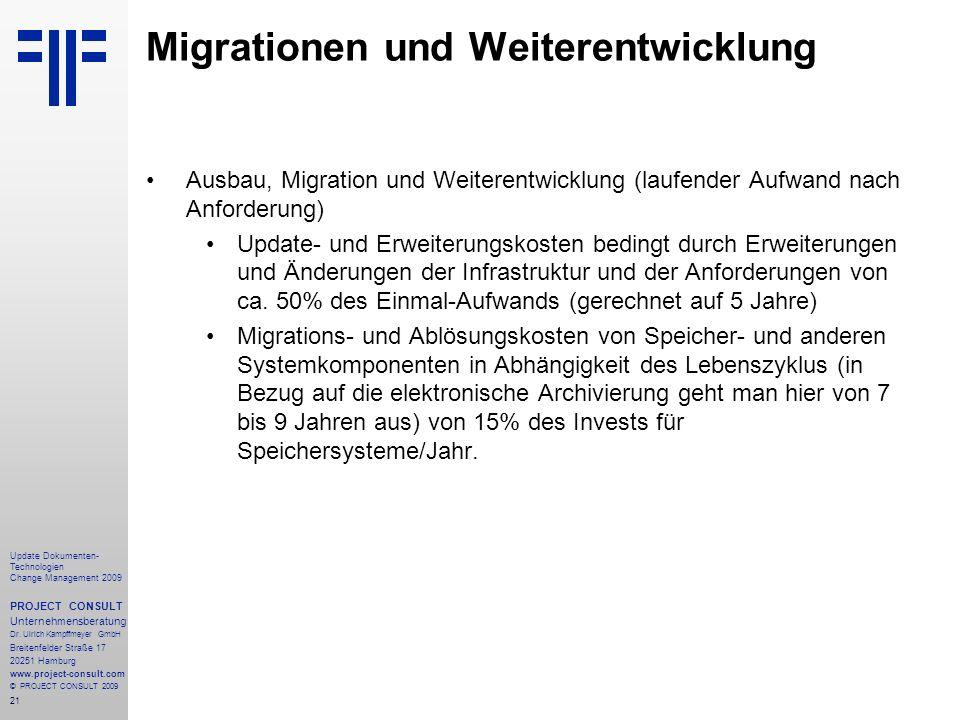 21 Update Dokumenten- Technologien Change Management 2009 PROJECT CONSULT Unternehmensberatung Dr. Ulrich Kampffmeyer GmbH Breitenfelder Straße 17 202