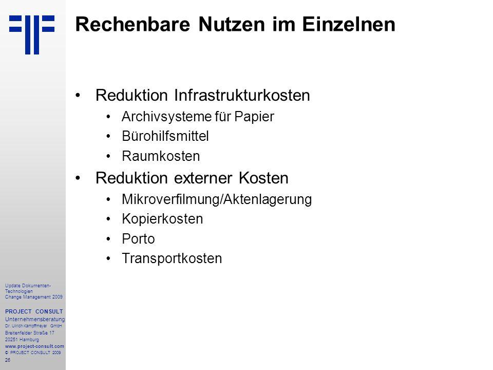 26 Update Dokumenten- Technologien Change Management 2009 PROJECT CONSULT Unternehmensberatung Dr. Ulrich Kampffmeyer GmbH Breitenfelder Straße 17 202