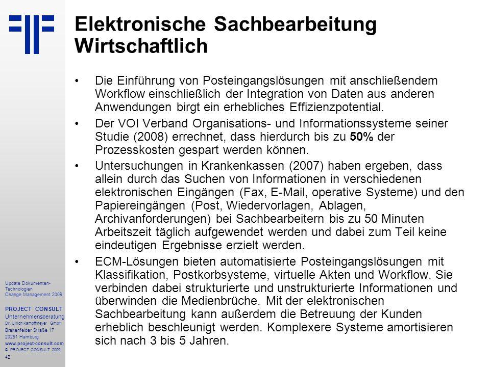 42 Update Dokumenten- Technologien Change Management 2009 PROJECT CONSULT Unternehmensberatung Dr. Ulrich Kampffmeyer GmbH Breitenfelder Straße 17 202
