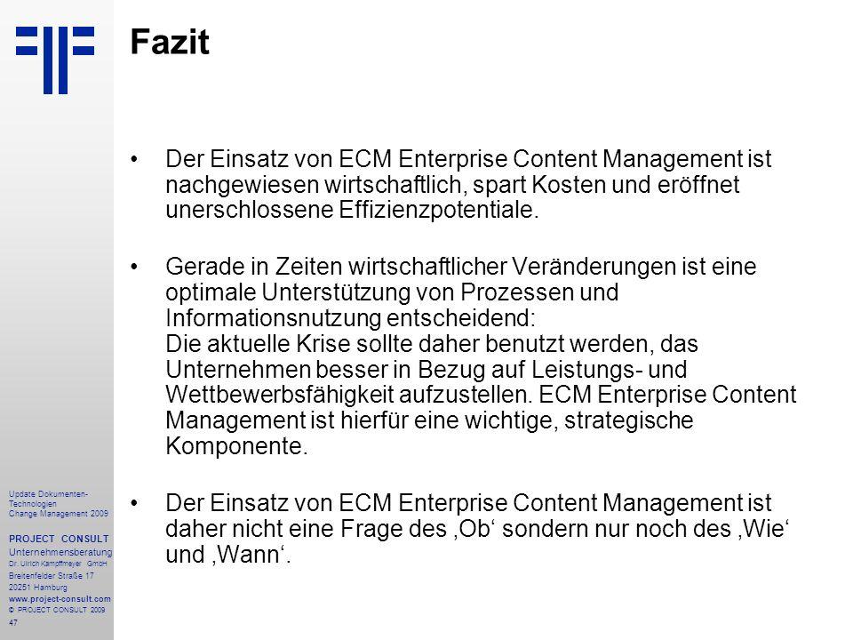 47 Update Dokumenten- Technologien Change Management 2009 PROJECT CONSULT Unternehmensberatung Dr. Ulrich Kampffmeyer GmbH Breitenfelder Straße 17 202