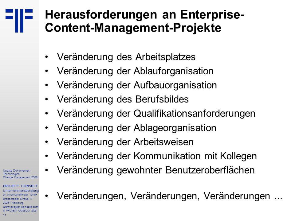 11 Update Dokumenten- Technologien Change Management 2009 PROJECT CONSULT Unternehmensberatung Dr. Ulrich Kampffmeyer GmbH Breitenfelder Straße 17 202