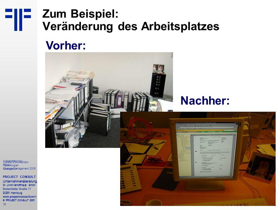 15 Update Dokumenten- Technologien Change Management 2009 PROJECT CONSULT Unternehmensberatung Dr. Ulrich Kampffmeyer GmbH Breitenfelder Straße 17 202