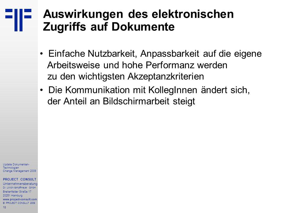 18 Update Dokumenten- Technologien Change Management 2009 PROJECT CONSULT Unternehmensberatung Dr. Ulrich Kampffmeyer GmbH Breitenfelder Straße 17 202