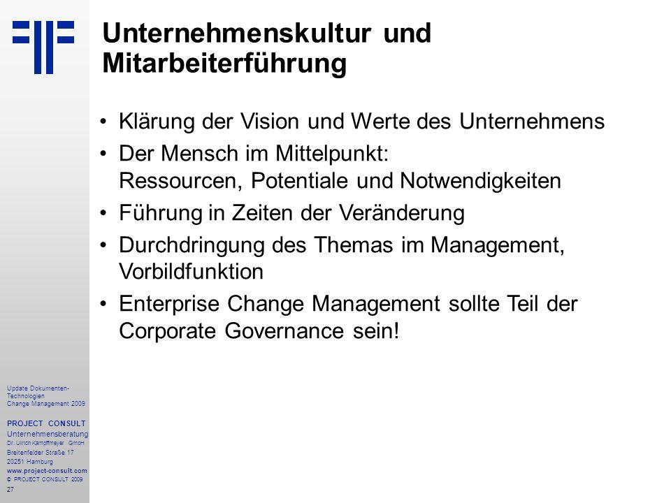 27 Update Dokumenten- Technologien Change Management 2009 PROJECT CONSULT Unternehmensberatung Dr. Ulrich Kampffmeyer GmbH Breitenfelder Straße 17 202