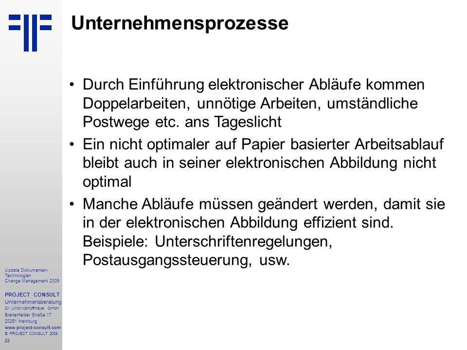 28 Update Dokumenten- Technologien Change Management 2009 PROJECT CONSULT Unternehmensberatung Dr. Ulrich Kampffmeyer GmbH Breitenfelder Straße 17 202