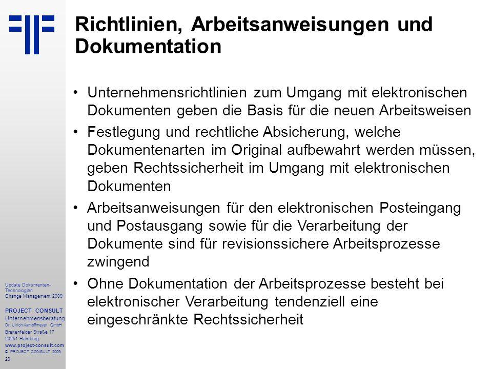 29 Update Dokumenten- Technologien Change Management 2009 PROJECT CONSULT Unternehmensberatung Dr. Ulrich Kampffmeyer GmbH Breitenfelder Straße 17 202