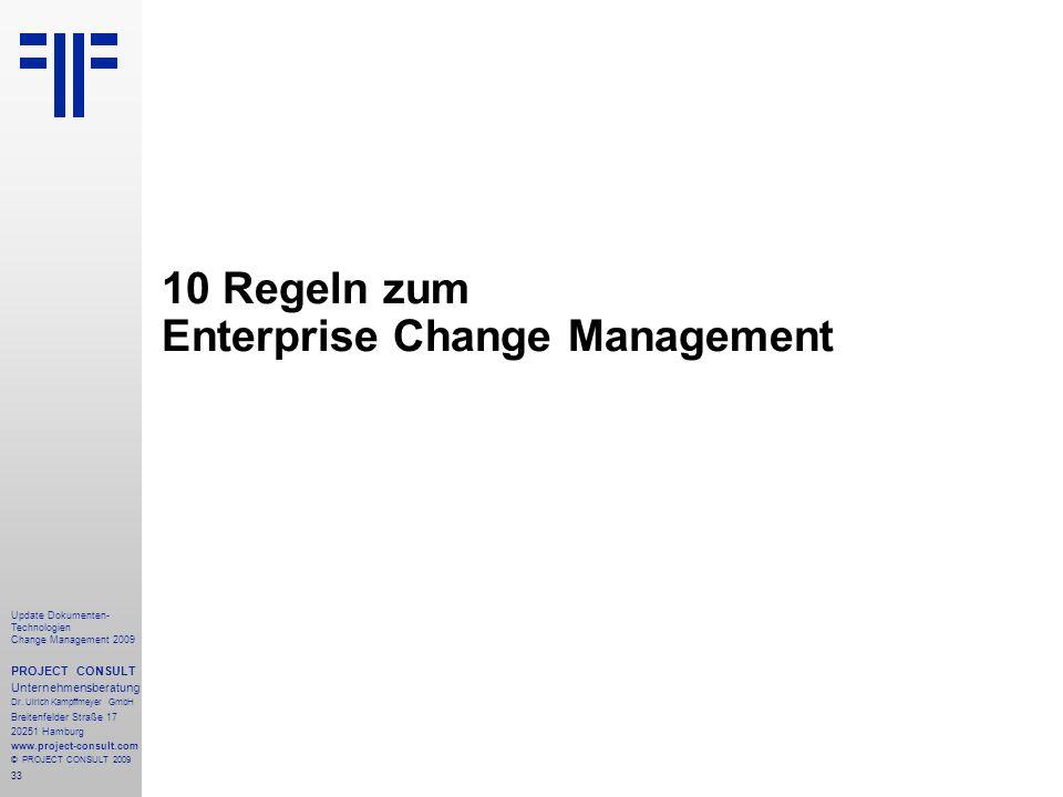 33 Update Dokumenten- Technologien Change Management 2009 PROJECT CONSULT Unternehmensberatung Dr. Ulrich Kampffmeyer GmbH Breitenfelder Straße 17 202