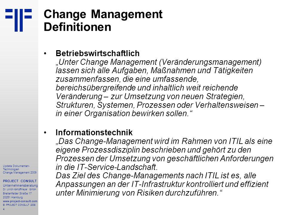 25 Update Dokumenten- Technologien Change Management 2009 PROJECT CONSULT Unternehmensberatung Dr.