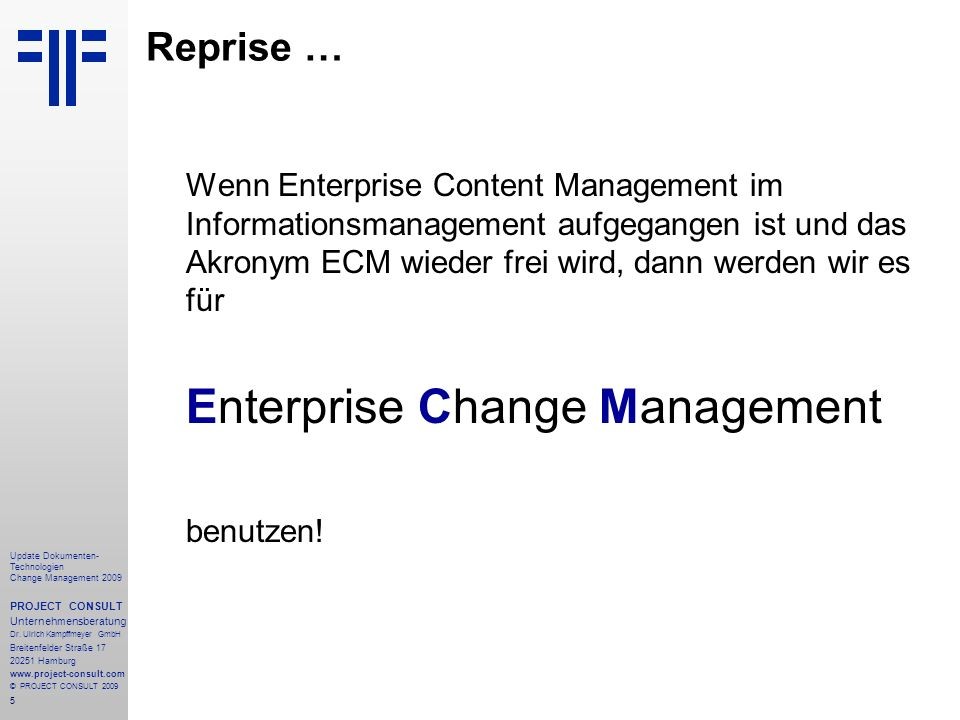 26 Update Dokumenten- Technologien Change Management 2009 PROJECT CONSULT Unternehmensberatung Dr.