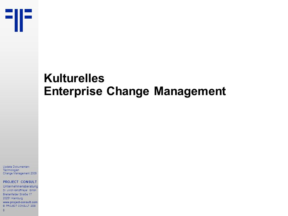 19 Update Dokumenten- Technologien Change Management 2009 PROJECT CONSULT Unternehmensberatung Dr.