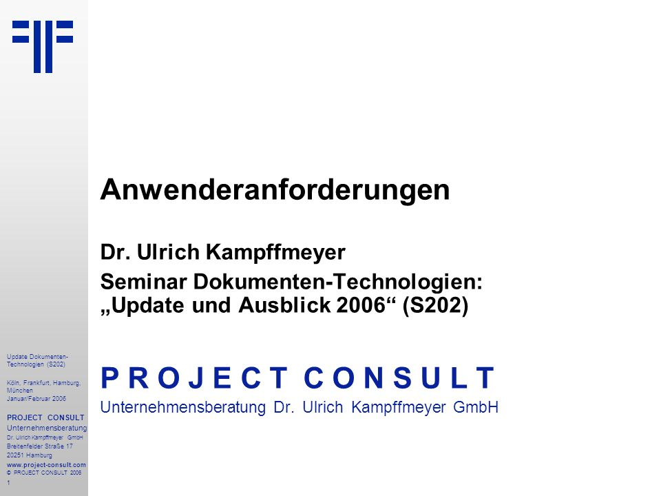 32 Update Dokumenten- Technologien (S202) Köln, Frankfurt, Hamburg, München Januar/Februar 2006 PROJECT CONSULT Unternehmensberatung Dr.