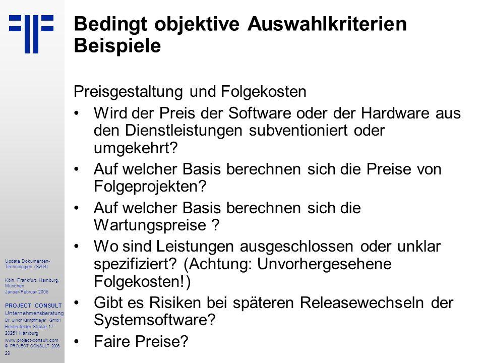 29 Update Dokumenten- Technologien (S204) Köln, Frankfurt, Hamburg, München Januar/Februar 2006 PROJECT CONSULT Unternehmensberatung Dr.