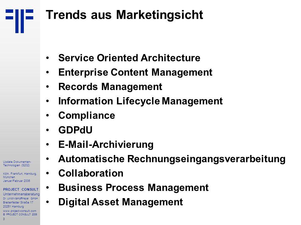 4 Update Dokumenten- Technologien (S202) Köln, Frankfurt, Hamburg, München Januar/Februar 2006 PROJECT CONSULT Unternehmensberatung Dr.