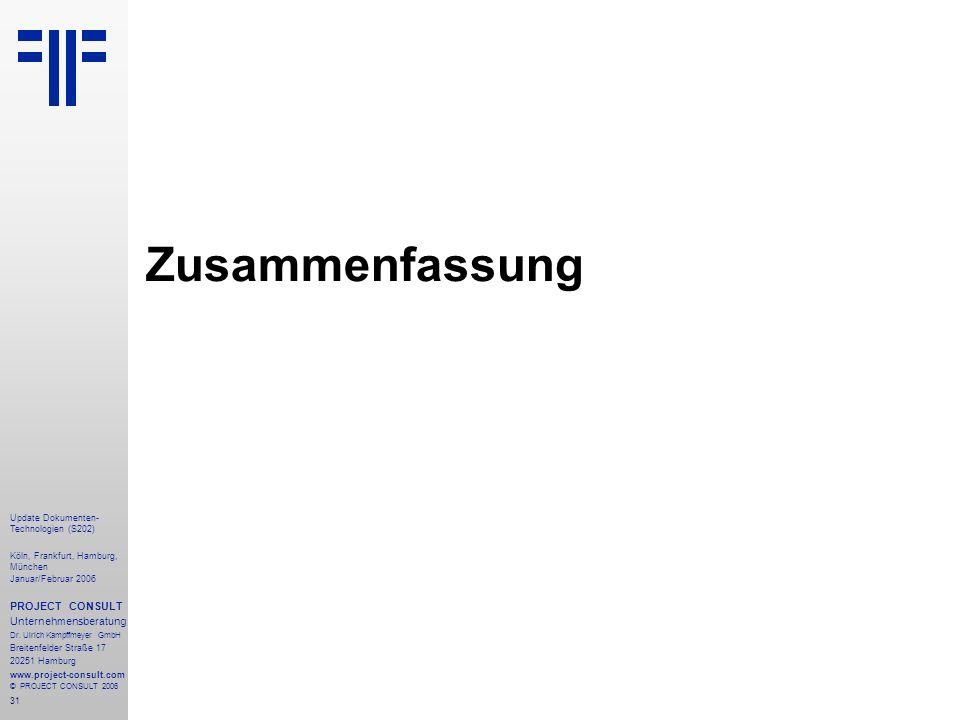 31 Update Dokumenten- Technologien (S202) Köln, Frankfurt, Hamburg, München Januar/Februar 2006 PROJECT CONSULT Unternehmensberatung Dr.