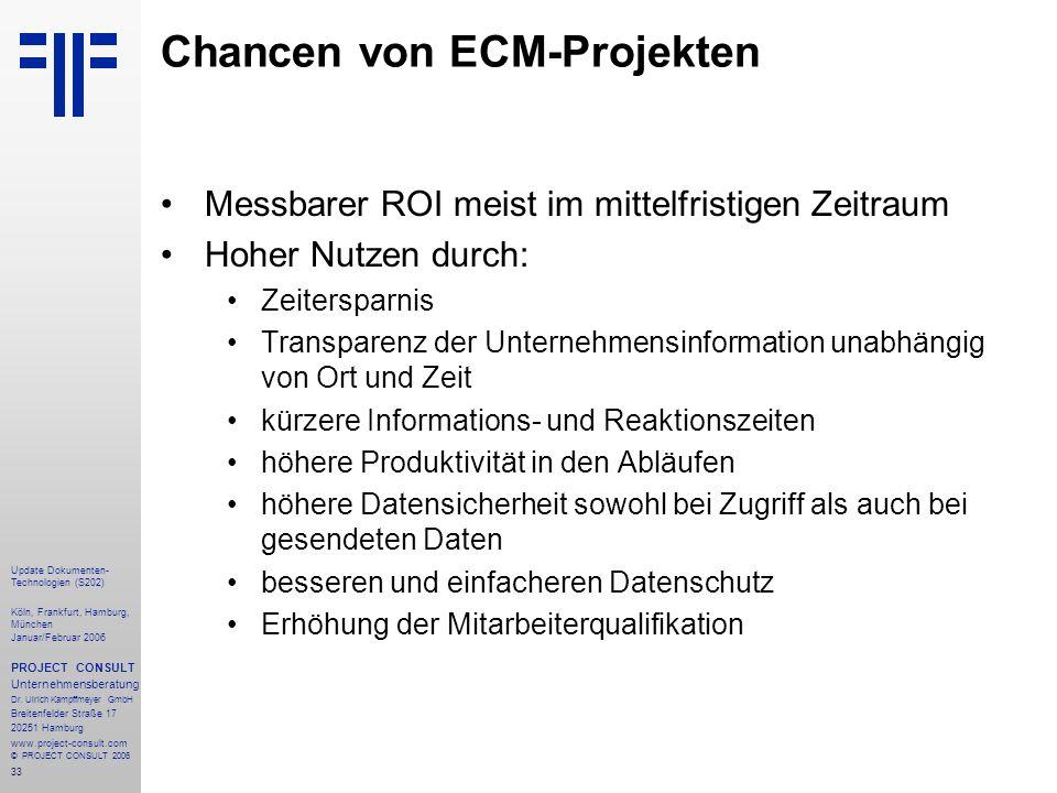 33 Update Dokumenten- Technologien (S202) Köln, Frankfurt, Hamburg, München Januar/Februar 2006 PROJECT CONSULT Unternehmensberatung Dr.
