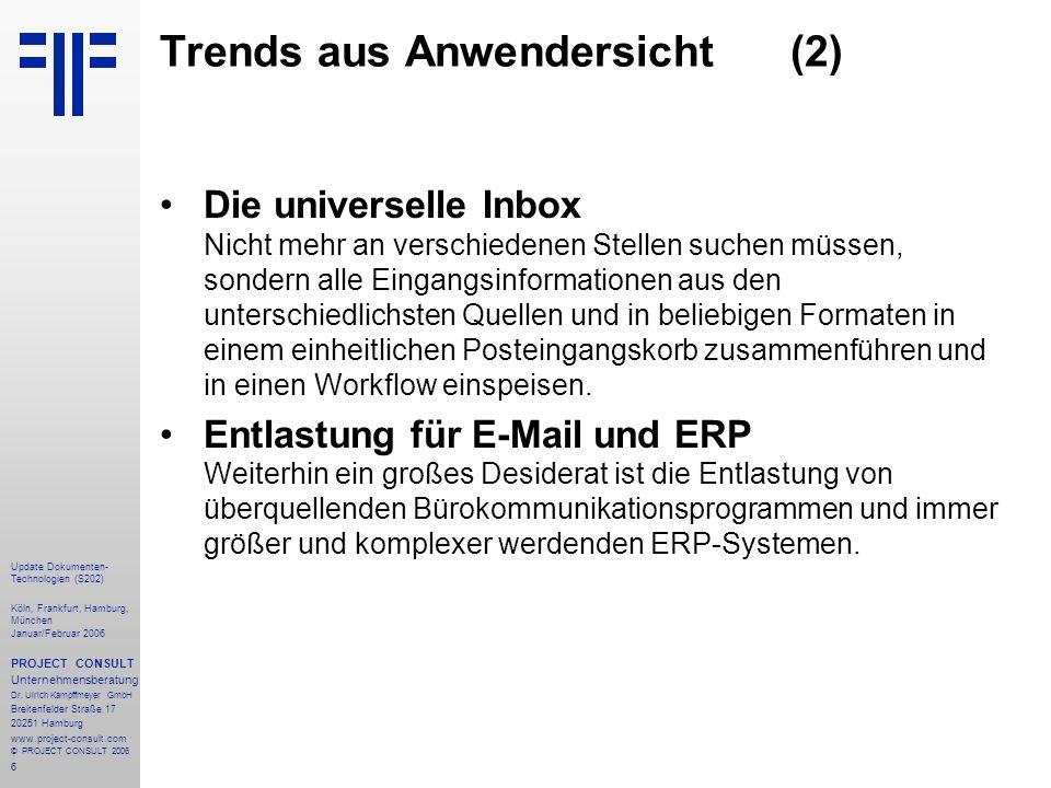 7 Update Dokumenten- Technologien (S202) Köln, Frankfurt, Hamburg, München Januar/Februar 2006 PROJECT CONSULT Unternehmensberatung Dr.