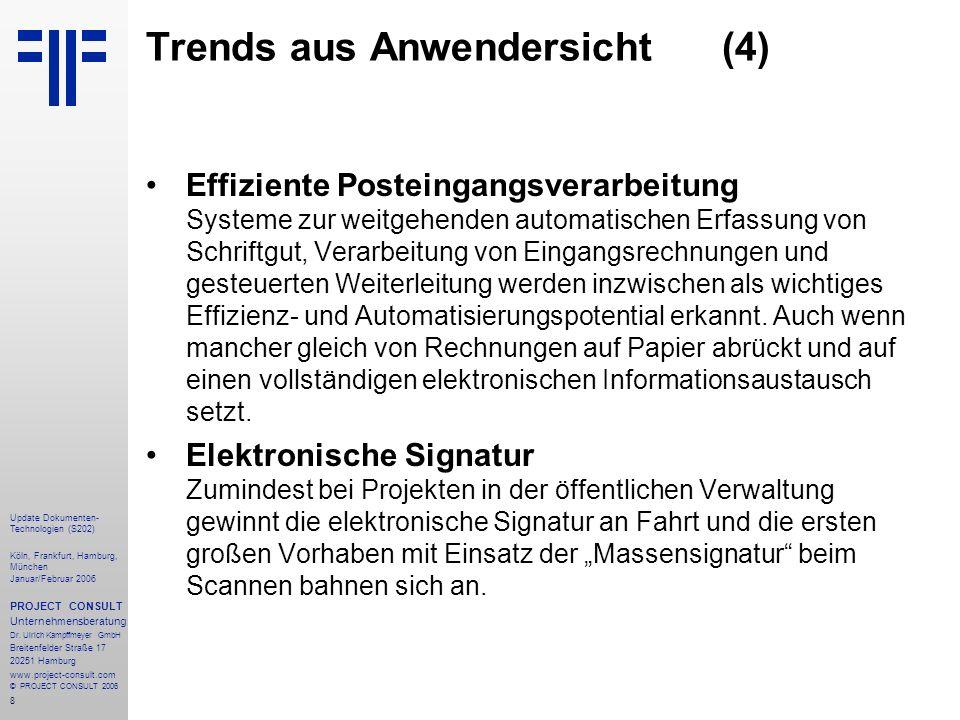 9 Update Dokumenten- Technologien (S202) Köln, Frankfurt, Hamburg, München Januar/Februar 2006 PROJECT CONSULT Unternehmensberatung Dr.