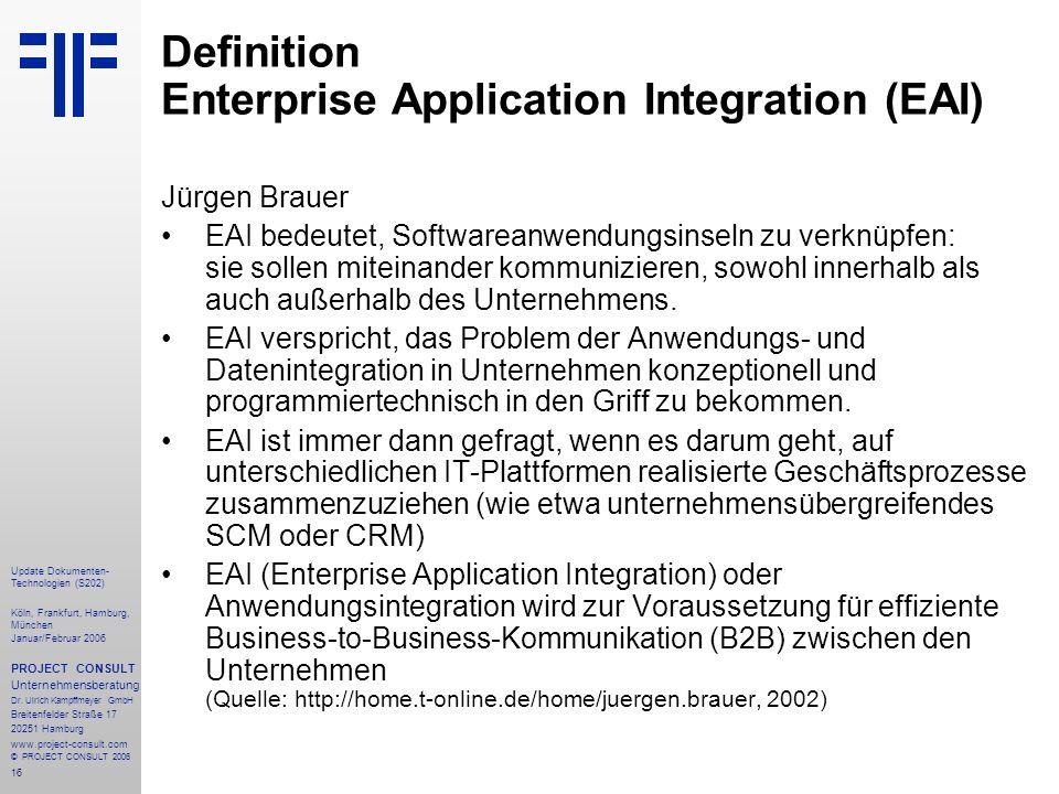 17 Update Dokumenten- Technologien (S202) Köln, Frankfurt, Hamburg, München Januar/Februar 2006 PROJECT CONSULT Unternehmensberatung Dr.