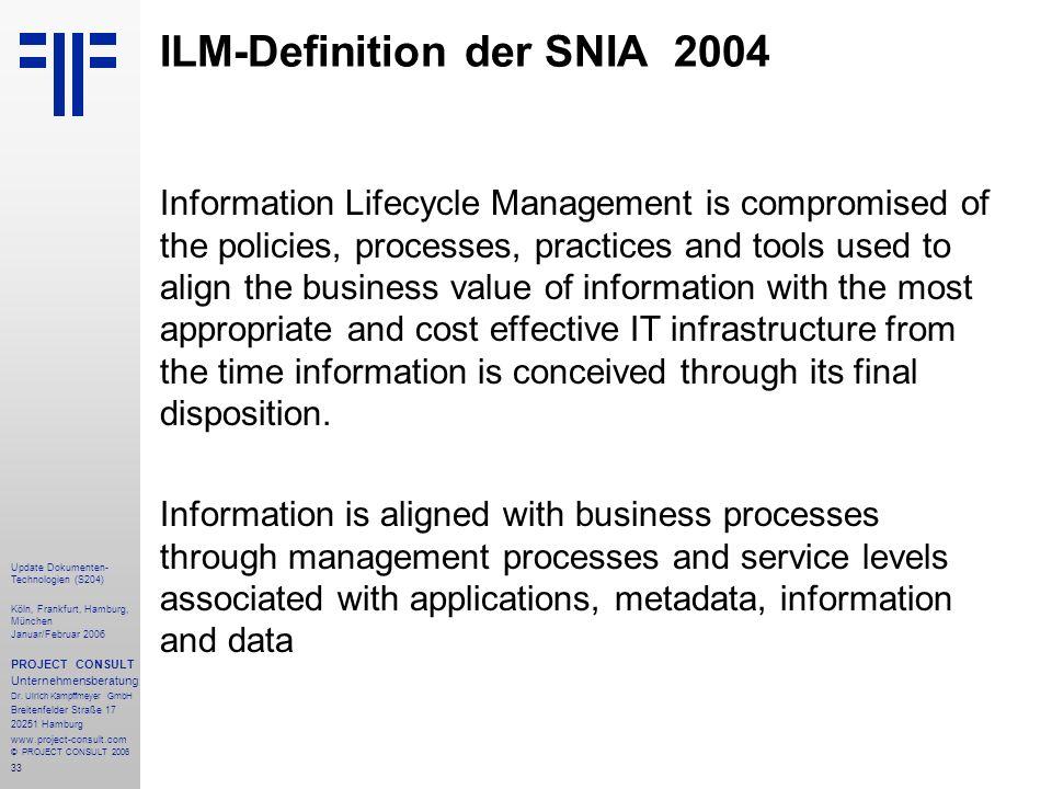 34 Update Dokumenten- Technologien (S204) Köln, Frankfurt, Hamburg, München Januar/Februar 2006 PROJECT CONSULT Unternehmensberatung Dr.