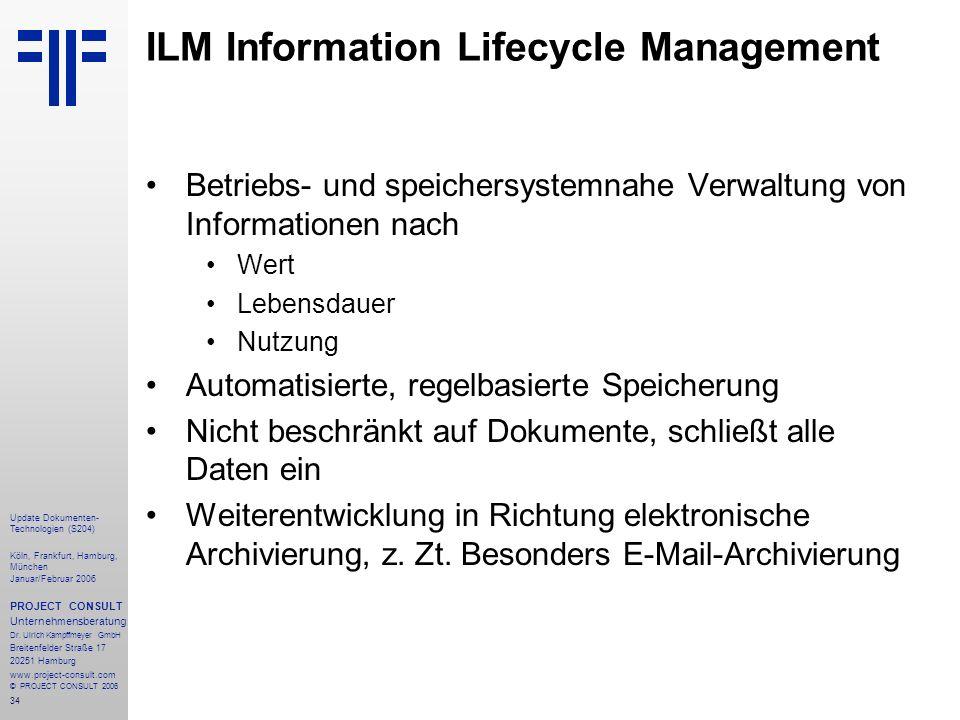 35 Update Dokumenten- Technologien (S204) Köln, Frankfurt, Hamburg, München Januar/Februar 2006 PROJECT CONSULT Unternehmensberatung Dr.