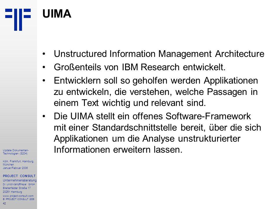 43 Update Dokumenten- Technologien (S204) Köln, Frankfurt, Hamburg, München Januar/Februar 2006 PROJECT CONSULT Unternehmensberatung Dr.