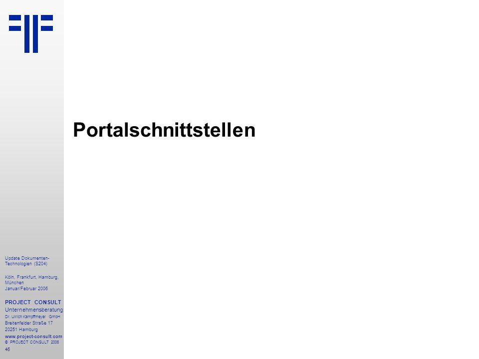 47 Update Dokumenten- Technologien (S204) Köln, Frankfurt, Hamburg, München Januar/Februar 2006 PROJECT CONSULT Unternehmensberatung Dr.