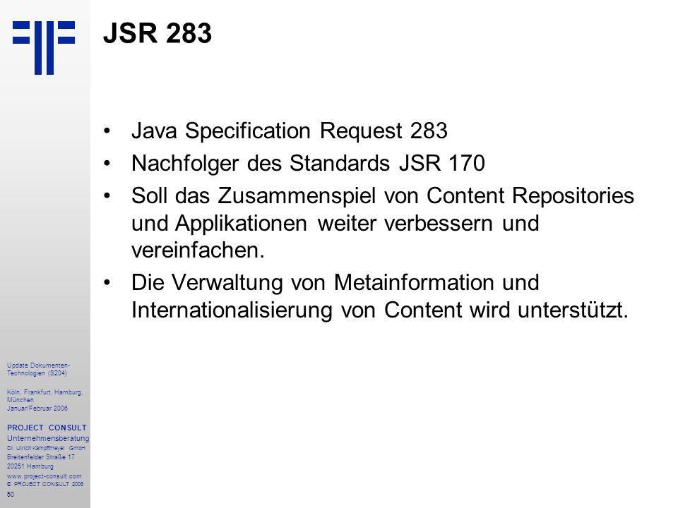 51 Update Dokumenten- Technologien (S204) Köln, Frankfurt, Hamburg, München Januar/Februar 2006 PROJECT CONSULT Unternehmensberatung Dr.