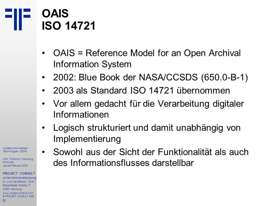 53 Update Dokumenten- Technologien (S204) Köln, Frankfurt, Hamburg, München Januar/Februar 2006 PROJECT CONSULT Unternehmensberatung Dr.