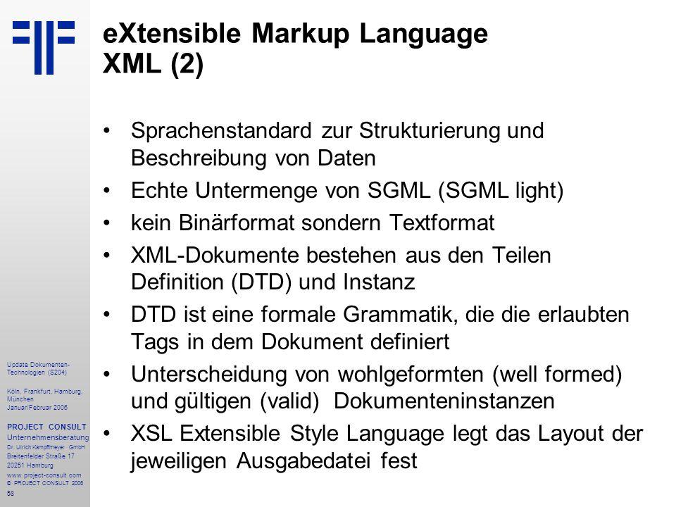 59 Update Dokumenten- Technologien (S202) Köln, Frankfurt, Hamburg, München Januar/Februar 2006 PROJECT CONSULT Unternehmensberatung Dr.