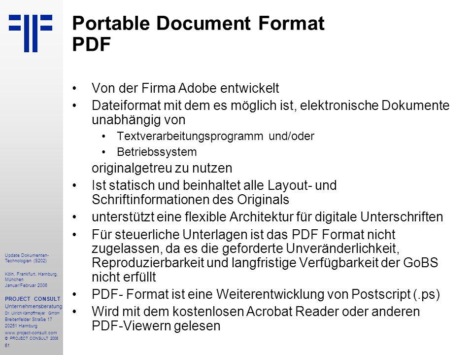 62 Update Dokumenten- Technologien (S202) Köln, Frankfurt, Hamburg, München Januar/Februar 2006 PROJECT CONSULT Unternehmensberatung Dr.