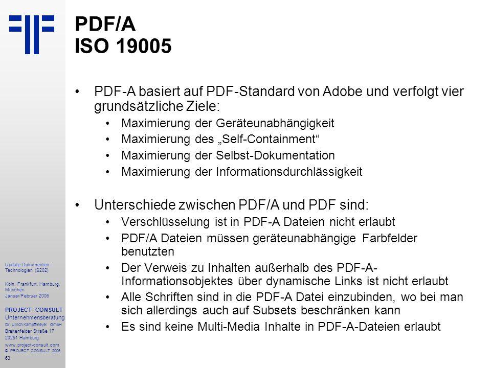 64 Update Dokumenten- Technologien (S202) Köln, Frankfurt, Hamburg, München Januar/Februar 2006 PROJECT CONSULT Unternehmensberatung Dr.