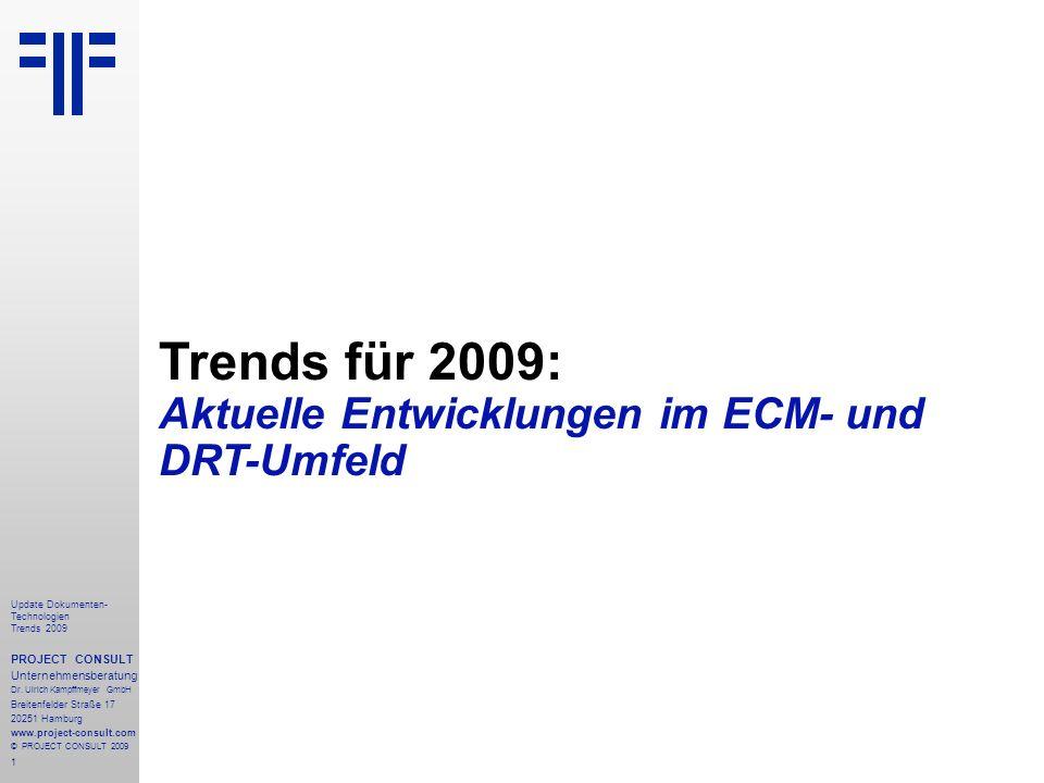 1 Update Dokumenten- Technologien Trends 2009 PROJECT CONSULT Unternehmensberatung Dr.