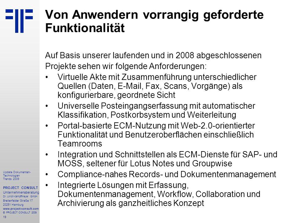 19 Update Dokumenten- Technologien Trends 2009 PROJECT CONSULT Unternehmensberatung Dr.