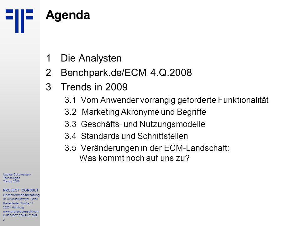 2 Update Dokumenten- Technologien Trends 2009 PROJECT CONSULT Unternehmensberatung Dr.