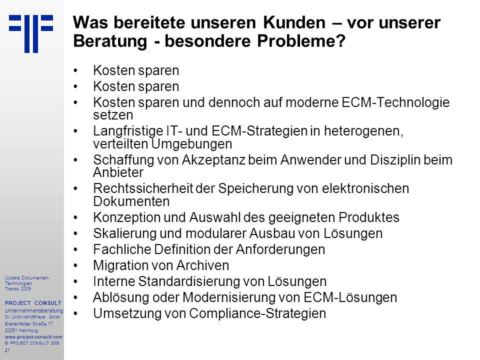 21 Update Dokumenten- Technologien Trends 2009 PROJECT CONSULT Unternehmensberatung Dr.