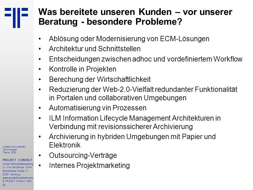 22 Update Dokumenten- Technologien Trends 2009 PROJECT CONSULT Unternehmensberatung Dr.