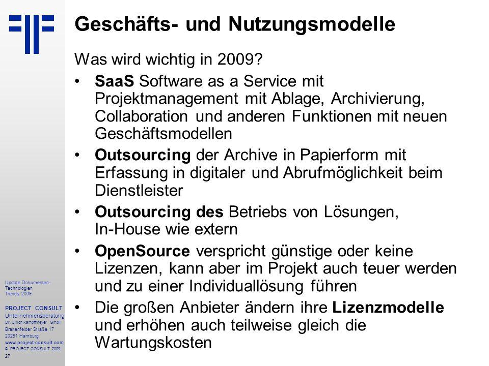 27 Update Dokumenten- Technologien Trends 2009 PROJECT CONSULT Unternehmensberatung Dr.