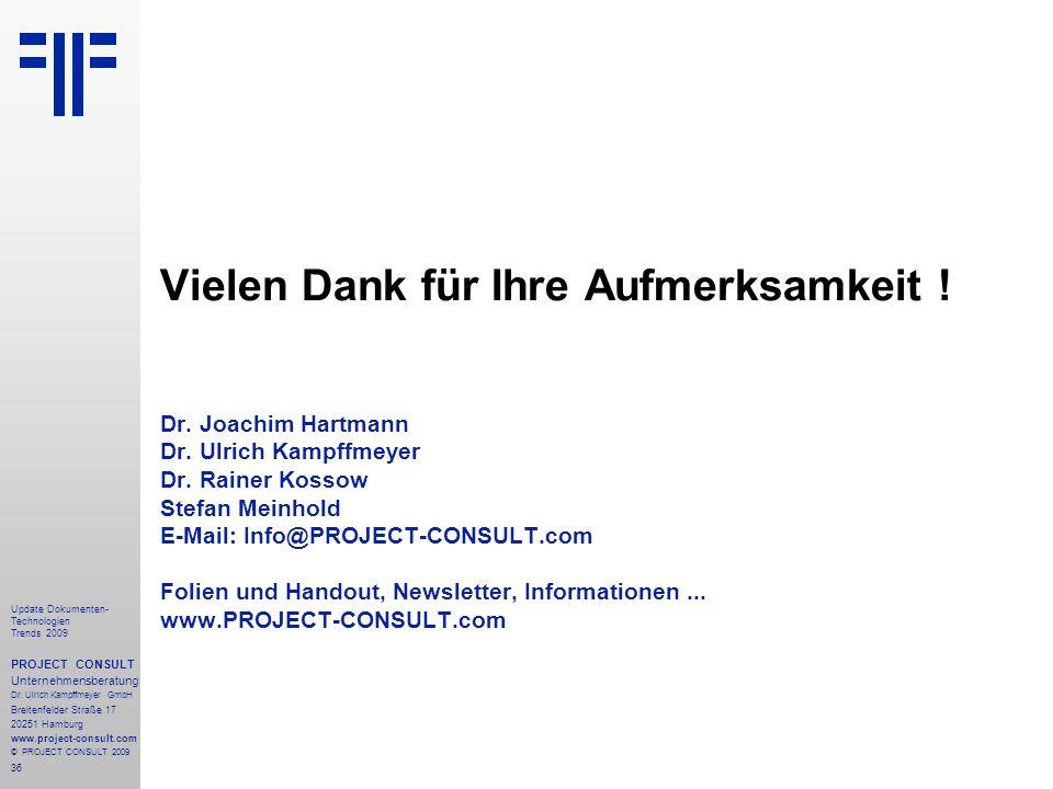 36 Update Dokumenten- Technologien Trends 2009 PROJECT CONSULT Unternehmensberatung Dr.